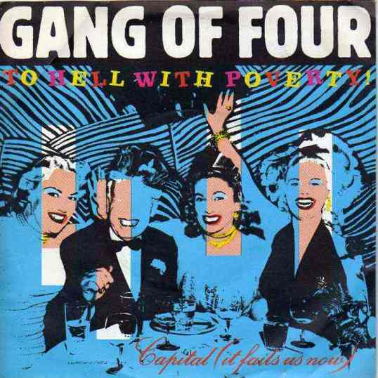 """Gang of Four: To Hell With Poverty."" 1981"